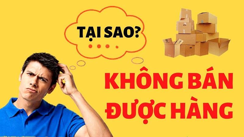 tai-sao-khong-ban-duoc-hang-2