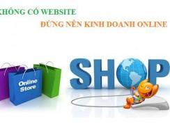 KHÔNG CÓ WEBSITE, ĐỪNG KINH DOANH ONLINE NỮA